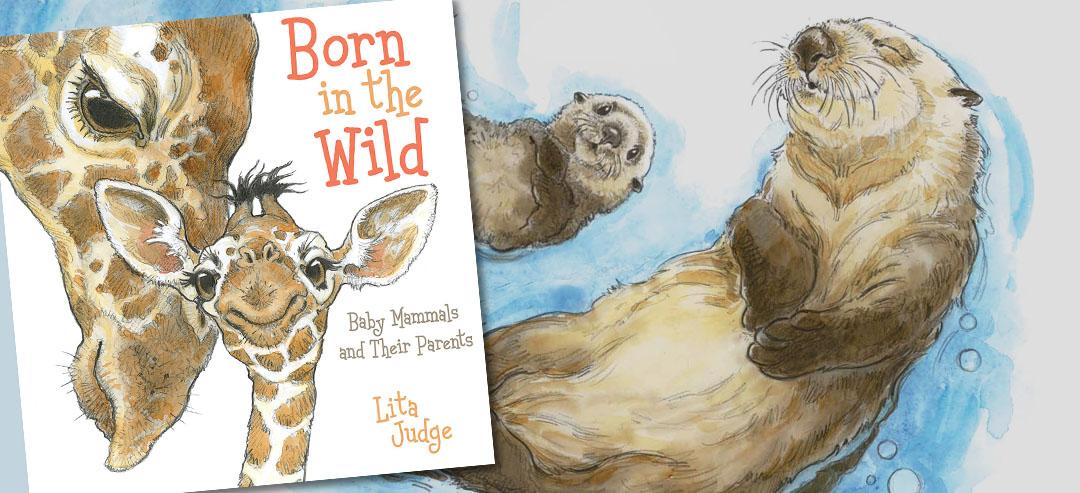 Born in the Wild by Lita Judge