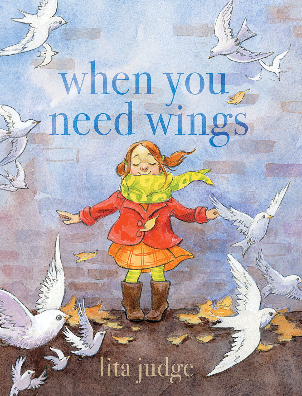 When You Need Wings by Lita Judge